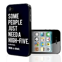 "Funny ""Some People Just Need a High Five, in the Face, with a Chair"" Hard Snap on Phone Case (iPhone 5/5s)"