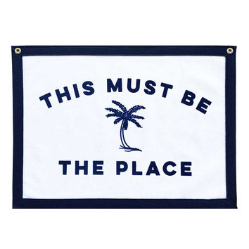 This Must Be The Place Felt Banner