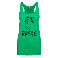 Vegan Shirt - You had me at Vegan - Vegan Tank Top