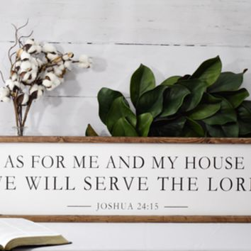 """As For Me and My House, we Will Serve the Lord"" Sign"