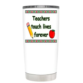 Teachers Touch Lives Ferever on White 20 oz Tumbler