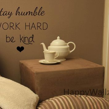 Stay Humble Work Hard Be Kind Motivational Quotes Wall Sticker DIY Decorative Inspirational Quote Custom Colors Wall Decal Q154