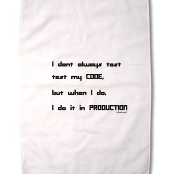 """I Don't Always Test My Code Funny Quote Premium Cotton Sport Towel 16""""x25 by TooLoud"""