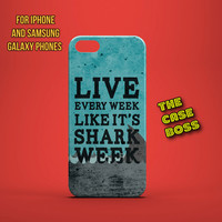 LIVE SHARK WEEK Design Custom Phone Case for iPhone 6 6 Plus iPhone 5 5s 5c iphone 4 4s Samsung Galaxy S3 S4 S5 Note3 Note4 Fast!