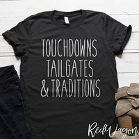 Touchdowns Tailgates & Traditions | Unisex Jersey Short Sleeve T- Shirt | Football Tee | Womans T-Shirt | Cute Woman's T-shirt | 049
