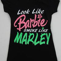 LOOK LIKE BARBIE SMOKE LIKE MARLEY T-shirt Juniors Tee Bob Marley Weed S,M,L,XL
