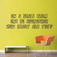 On a Scale of One to Spongebob Wall Decal