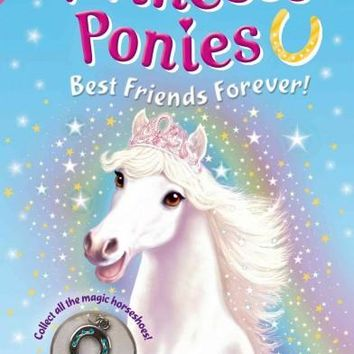 Best Friends Forever! (Princess Ponies)