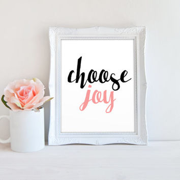 Choose Joy Quote, Modern Calligraphy Printable Sign, Printable Digital Wall Art Template, Instant Download, Customizeable 8x10