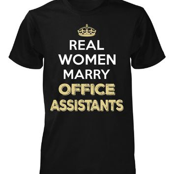 Real Women Marry Office Assistants. Cool Gift - Unisex Tshirt
