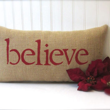 believe pillow, Christmas decor, red accent pillow, burlap pillow, inspirational pillow, gift under 35 by whimsysweetwhimsy, READY TO SHIP