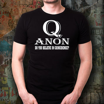 Qanon Black T-Shirt Do You Believe In Coincidence Rabbit Trump Political Deep State Conspiracy Theory Patriot LARP