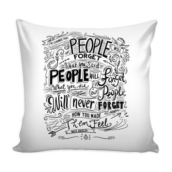 Maya Angelou Quote Graphic Pillow Cover People Will Forget What You Said