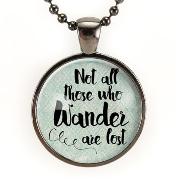 Not All Those Who Wander Are Lost Necklace On Gunmetal