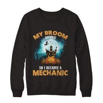 My Broom Broke So I Became A Mechanic Funny Professions Halloween T-shirt Unisex