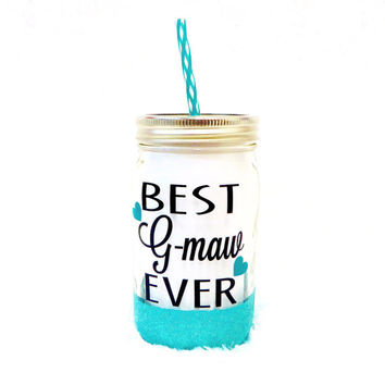 Best G-Maw ever * 32oz Personalized Mason Jar * Tumbler * Mason jar Tumbler * Personalized tumbler * birthday gift * Best Grandma Ever