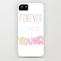 Forever Young iPhone Case by shans | Society6