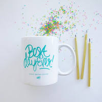 ASHLEY BROOKE DESIGNS: Best Day Ever Coffee Mug