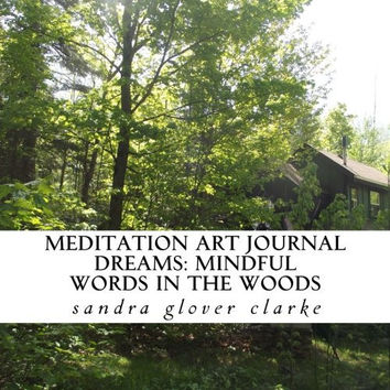 meditation art journal: dreams: mindful words in the woods (Meditation Art Journals) (Volume 2)