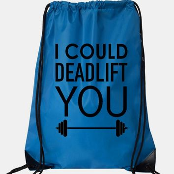 """Drawstring Gym Bag  """"I could deadlift you""""  Funny Workout Squatting Gift"""