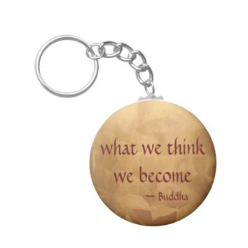 Buddha Quote; What We Think We Become Basic Round Button Keychain