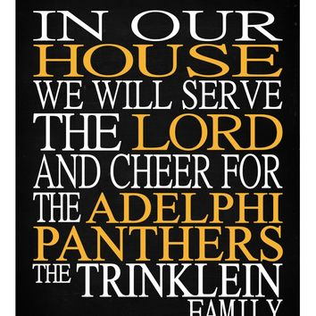 In Our House We Will Serve The Lord And Cheer for The Adelphi Panthers Personalized Christian Print - sports art - multiple sizes