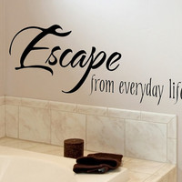 Bathroom Wall Decal Escape From Everyday Life