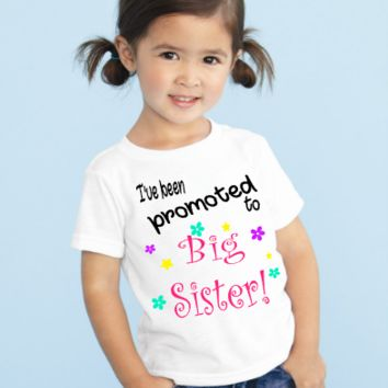 I've Been Promoted to Big Sister Girl's T-Shirt