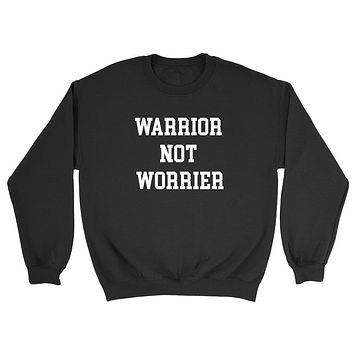 Warrior not worrier funny inspiring motivation saying hipster  Crewneck Sweatshirt