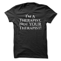 I'm a Therapist,  Not Your Therapist