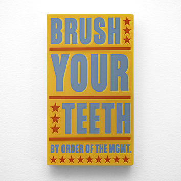Brush Your Teeth By Order of the Management Kids Room Art- 4 in x 7