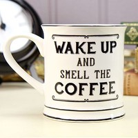 Wake Up And Smell The Coffee Mug