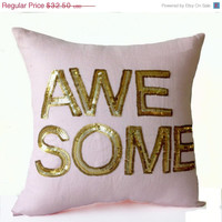 Womens day SALE Decorative Throw Pillow Case in Soft Pink Linen - Gold Sequin Awesome Pillows -Typography Cushion - Wedding Anniversary Birt
