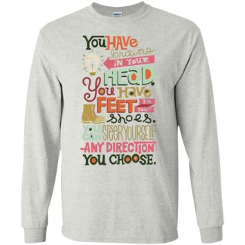You have brain in your head Long Sleeve