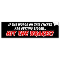 Hit the Brakes Funny Bumper Sticker Humor from Zazzle.com