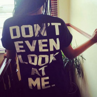 """""""Do Not Even Look At Me""""Letters Print Cotton T-Shirt"""