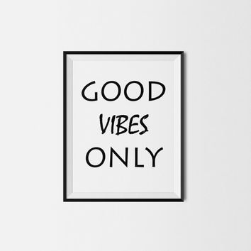 Good Vibes Only Quote Print, Instant Download, 8x10 Typography Poster, Black and White, Quote Art