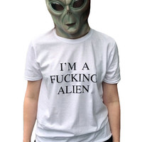 im a F*CKING ALIEN - unisex tshirt, 80s iron on letters (mature)