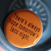 """Orange is the new Black inspired """"Taco Night"""" Button"""