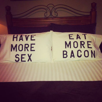 Eat more bacon have more sex pillowcases by 2CuteCrafts4U on Etsy