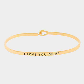 """I Love You More"" Skinny Mantra Cuff Bracelet"