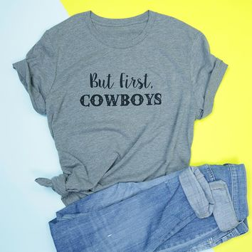 But First, Cowboys Adult Unisex Tee