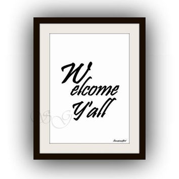 Welcome y'all, Printable Wall Art, home decor, entrance decal, Inspirational Quote decals, southern greeting, wedding party festival sign,