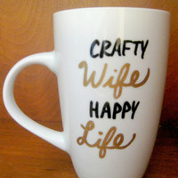 Crafty Wife Happy Life HandPainted Cup/Black and Gold/Customizable