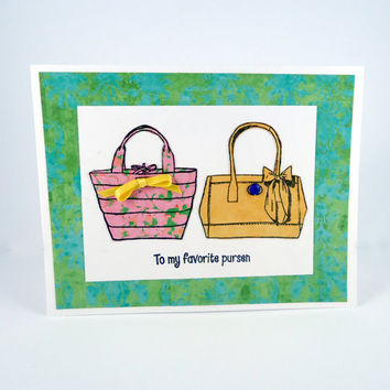 Thank You Card, Favorite Pursen Person, Purse Card, Support Card, Friendship card,  Mothers Day, Handmade Greeting Card