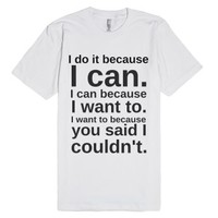 I can-Unisex White T-Shirt