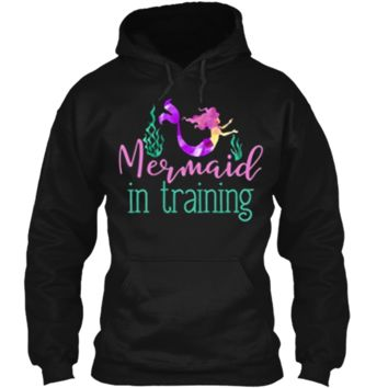 Mermaid In Training Outfit for Girls Kids Women T Shirt Pullover Hoodie 8 oz