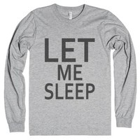 Let Me Sleep Long Sleeve Shirt-Unisex Heather Grey T-Shirt