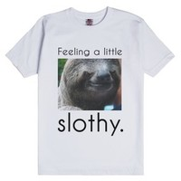 Feeling a little slothy.-Unisex White T-Shirt