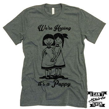 We're Hoping It's A Puppy. LGBT Pregnancy Reveal Shirt. Prego Tee.